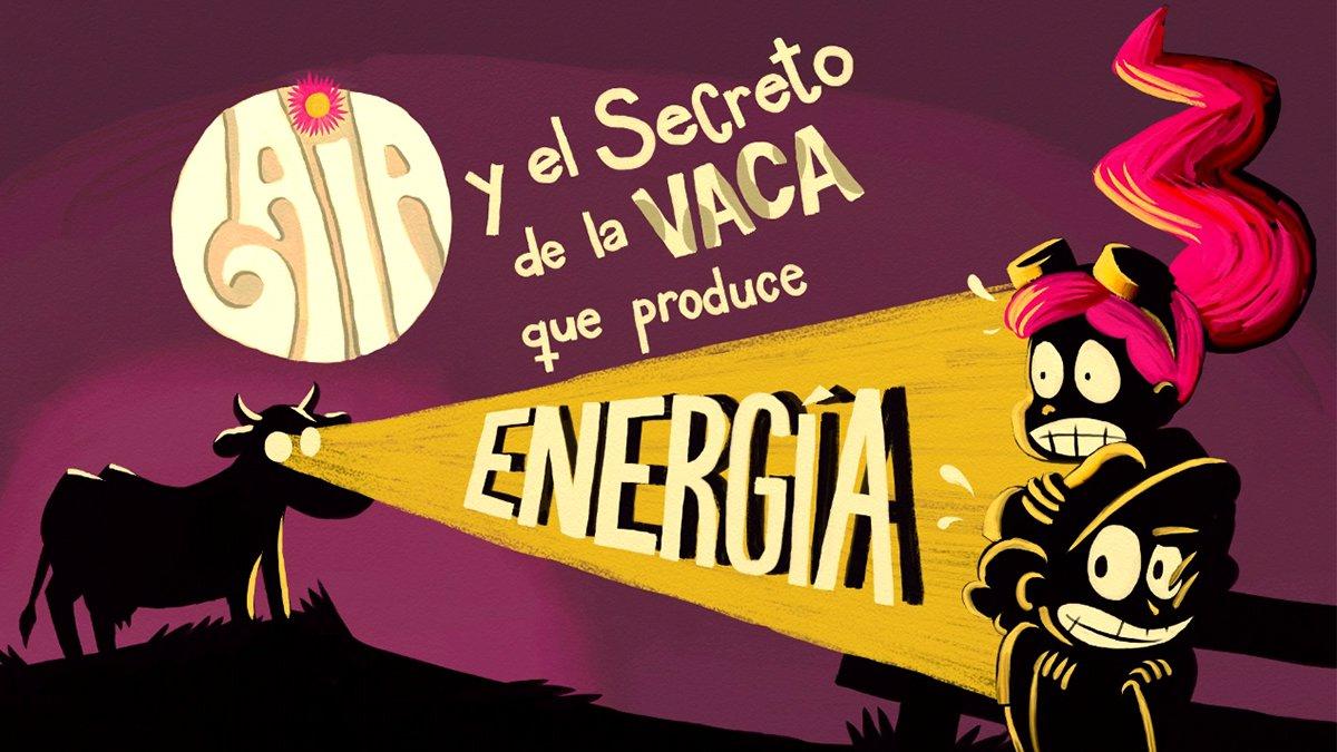 '.GAIA Y EL MISTERIO DE LA VACA QUE PRODUCE ENERGÍA.'